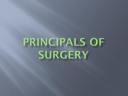  Students will be able to use a scalpel correctly.  Students will understand the principals of surgery.