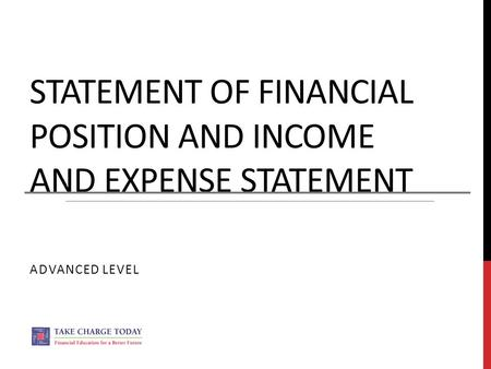 STATEMENT OF FINANCIAL POSITION AND INCOME AND EXPENSE STATEMENT ADVANCED LEVEL.
