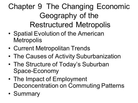Spatial Evolution of the American Metropolis