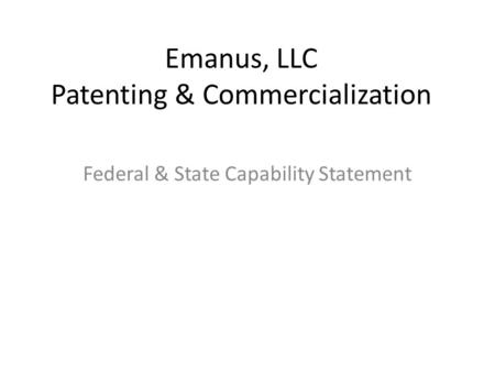 Emanus, LLC Patenting & Commercialization Federal & State Capability Statement.