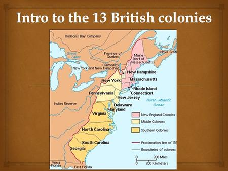  From your previous studies, write down everything you know and everything you think you know, about the original 13 British colonies. Also, write.