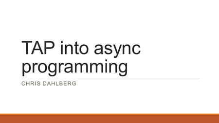 TAP into async programming