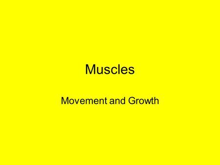 Muscles Movement and Growth. Lesson Objectives To be able to; 1.Recall previous learning on muscles. 2.Explain what is meant by the following terms; Agonist.