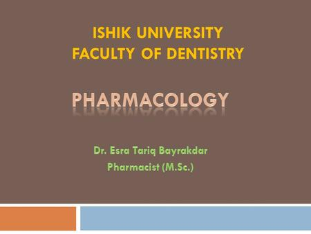 ISHIK UNIVERSITY FACULTY OF DENTISTRY. Drug Receptors  The drug receptors are macromolecular sites which are situated on the surface or inside the effector.