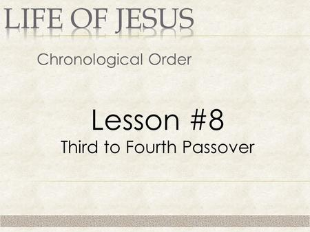 Chronological Order Lesson #8 Third to Fourth Passover.