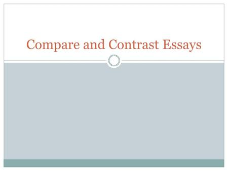 Compare and Contrast Essays. In General … Good titles; formal  To Act or Abide: Complying and Rebelling with Traditional Standards in LWFC and Chronicle.