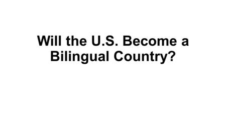 Will the U.S. Become a Bilingual Country?. Bilingual signs are common in LA.