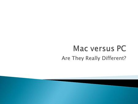 "Are They Really Different?.  Check out these ads in which Apple and Microsoft are battling for the ""coolness"" factor: ◦ Apple Macintosh Apple Macintosh."