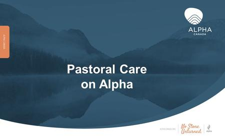 Pastoral Care on Alpha. Connection Christian Teaching Conversation 3 Essential Elements of Alpha.