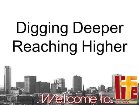 Digging Deeper Reaching Higher. A guide to growth (2 Peter 1:3-11) Part two Verses 5-6a.