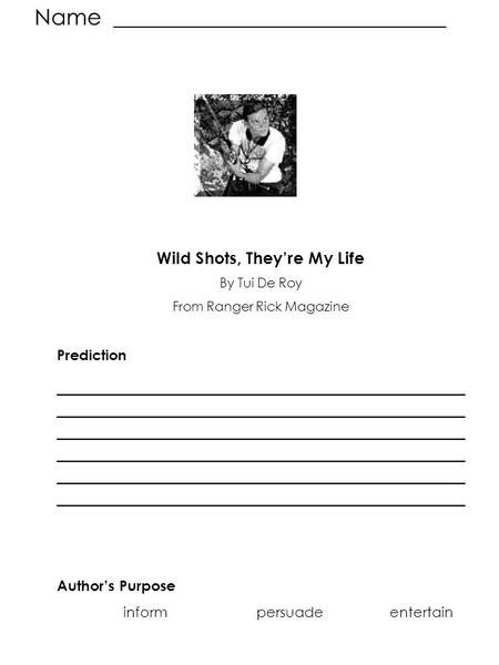 Name ______________________________ Wild Shots, They're My Life By Tui De Roy From Ranger Rick Magazine Prediction ____________________________________________.