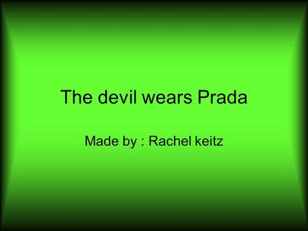 The devil wears Prada Made by : Rachel keitz. setting In new York city Present time spring.