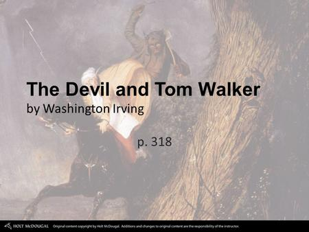 P. 318 The Devil and Tom Walker by Washington Irving.