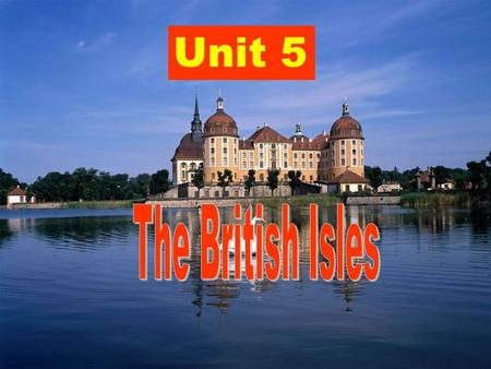 The British Isles Unit 5.