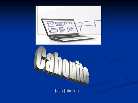 Juan Johnson. What is Carbonite?  Online online backup service  It backup files from your computer  Need to download a small application.