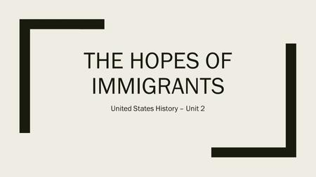 The Hopes of Immigrants