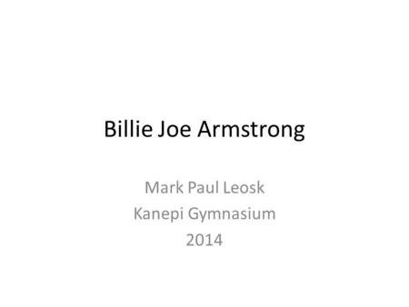 Billie Joe Armstrong Mark Paul Leosk Kanepi Gymnasium 2014.