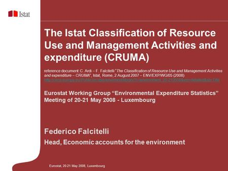 "The Istat Classification of Resource Use and Management Activities and expenditure (CRUMA) reference document: C. Ardi – F. Falcitelli ""The Classification."