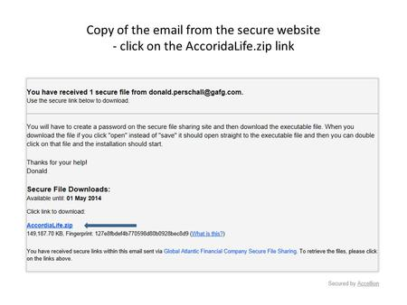 Copy of the email from the secure website - click on the AccoridaLife.zip link.