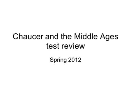 Chaucer and the Middle Ages test review
