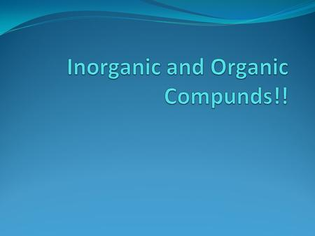 Inorganic Compound H2O Water is necessary for life Water = H2O H2 + O = H2O Polar covalent Bond ALL LIFE OCCURS IN WATER Inside and outside the cell.