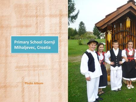Primary School Gornji Mihaljevec, Croatia Photo Album.