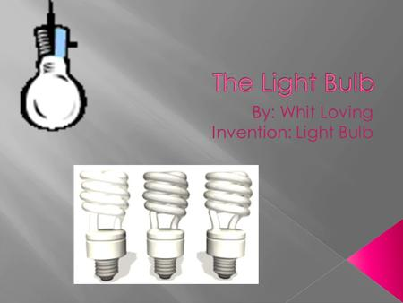  How Thomas Edison came to invent the light bulb  Description of light bulb  Places Used.