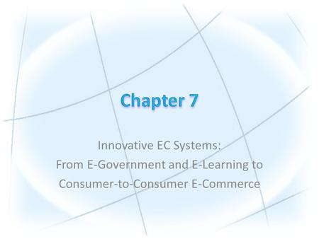 Innovative EC Systems: From E-Government and E-Learning to Consumer-to-Consumer E-Commerce.
