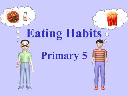 Eating Habits Primary 5. Do you know their names? Fresh fruit.