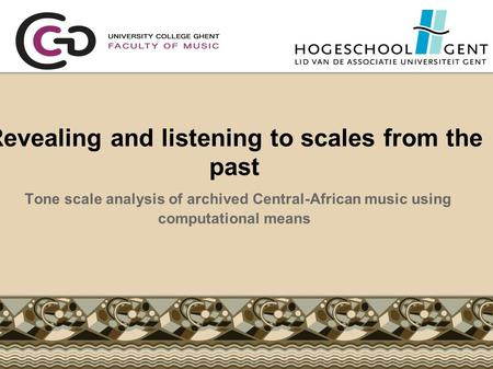 Revealing and listening to scales from the past Tone scale analysis of archived Central-African music using computational means.