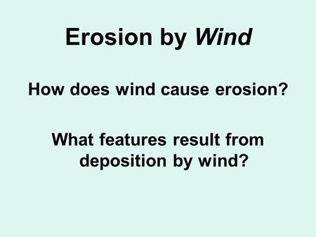 How does wind cause erosion?