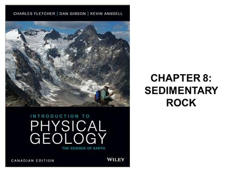 CHAPTER 8: SEDIMENTARY ROCK