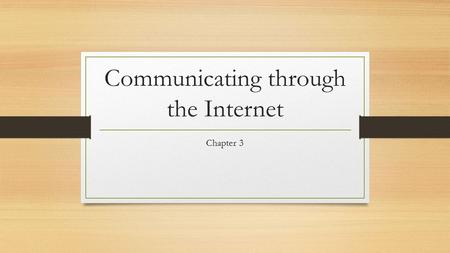 Communicating through the Internet Chapter 3. Instant Messaging Instant Messaging services are programs that enable you to communicate in real time with.