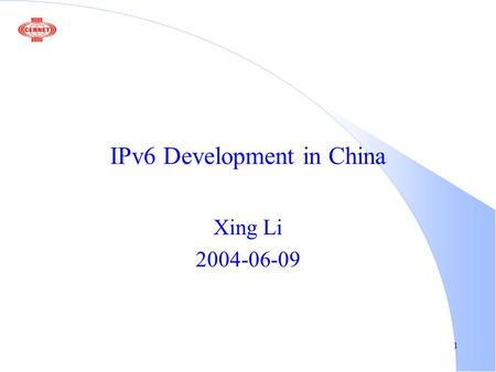1 IPv6 Development in China Xing Li 2004-06-09. 2 Outline l A brief history l Experience l CNGI project l CERNET2 design.