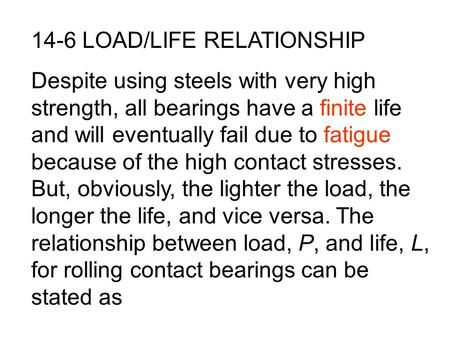 14-6 LOAD/LIFE RELATIONSHIP