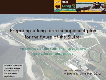 Preparing a long term management plan for the future of the Slufter An analysis of the functional, spatial and geotechnical possibilities Roderik Heerema,