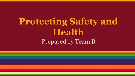 Protecting Safety and Health