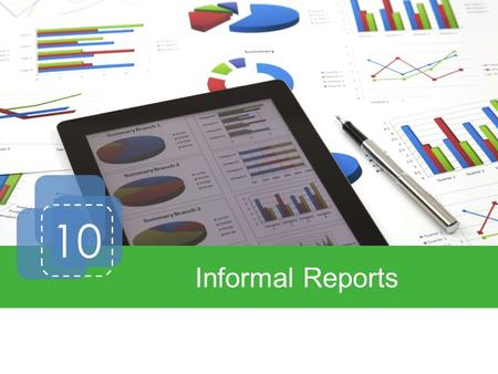 10 Informal Reports. Introduction Report Writing Informal Reports Informational Reports Analytical Reports.