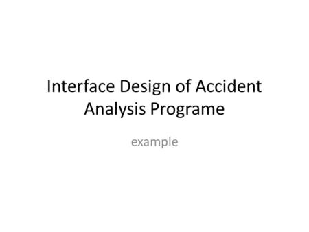 Interface Design of Accident Analysis Programe example.