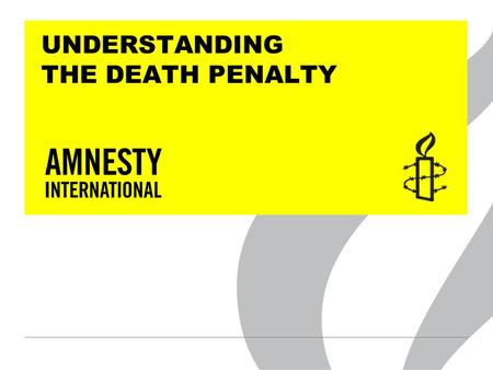 UNDERSTANDING THE DEATH PENALTY. What is Capital Punishment?  the legally authorized killing of someone as punishment for a crime.
