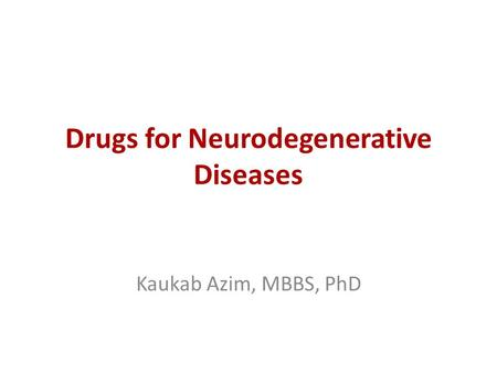 Drugs for Neurodegenerative Diseases