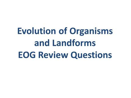 Evolution of Organisms and Landforms