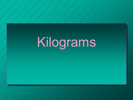 Kilograms. Kilogram n A unit of mass in the metric system equal to 1,000 grams is a kilogram.