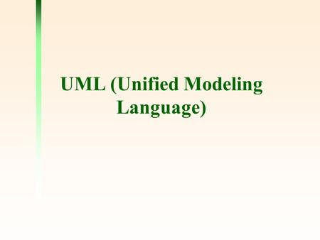 UML (Unified Modeling Language). 2 UML The static structure defines the kinds of the objects important to a system and to its implementation as well as.