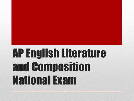 ap english literature and composition exam essays This course will culminate in the ap english literature and composition exam in may exploration of literature to assist in the writing ap english literature.