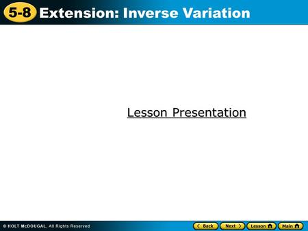 5-8 Extension: Inverse Variation Lesson Presentation Lesson Presentation.