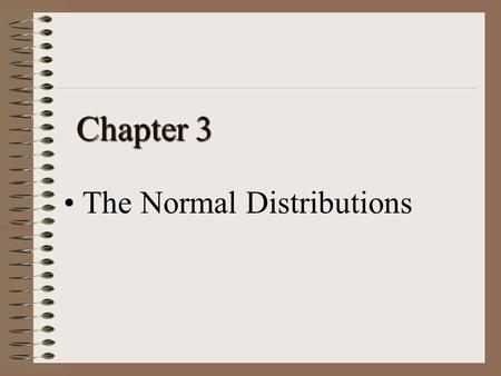 Chapter 3 The Normal Distributions. Chapter outline 1. Density curves 2. Normal distributions 3. The 68-95-99.7 rule 4. The standard normal distribution.