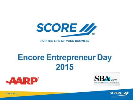 Encore Entrepreneur Day 2015. SBA Resources for America's Entrepreneurs.
