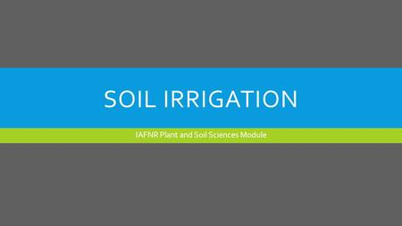 IAFNR Plant and Soil Sciences Module
