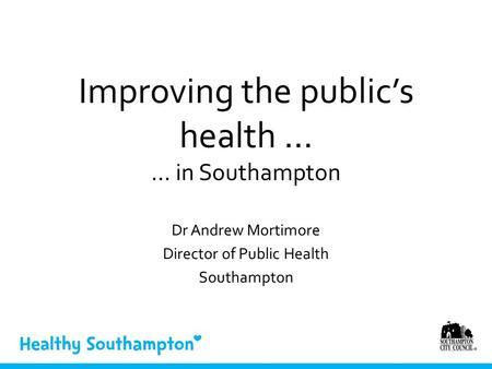 Improving the public's health … … in Southampton